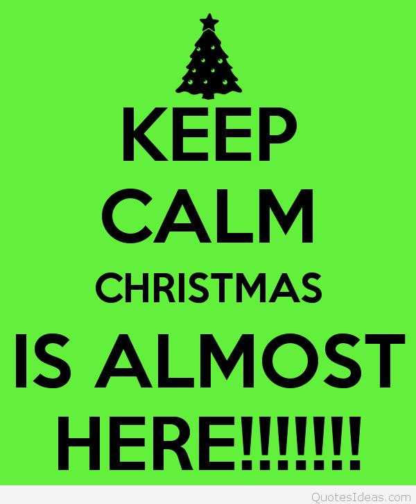 Almost Christmas Quotes  Keep calm it s winter quotes
