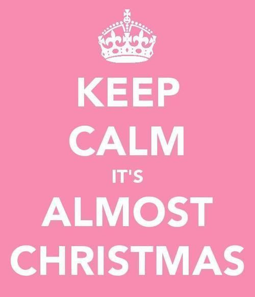 Almost Christmas Quotes  Keep Calm Its Almost Christmas s and