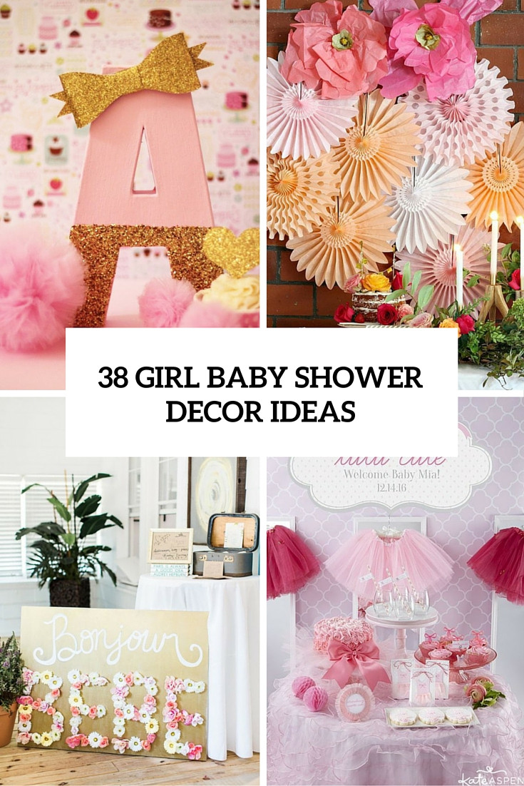 Baby Shower Decoration Ideas For A Girl  38 Adorable Girl Baby Shower Decor Ideas You'll Like