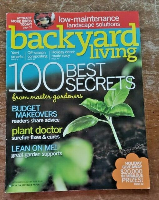 Backyard Living Magazine  BACKYARD LIVING MAGAZINE DEC JAN 2009 100 BEST SECRETS