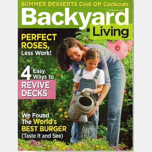 Backyard Living Magazine  BACKYARD LIVING July August 2004 Magazine Back Issue