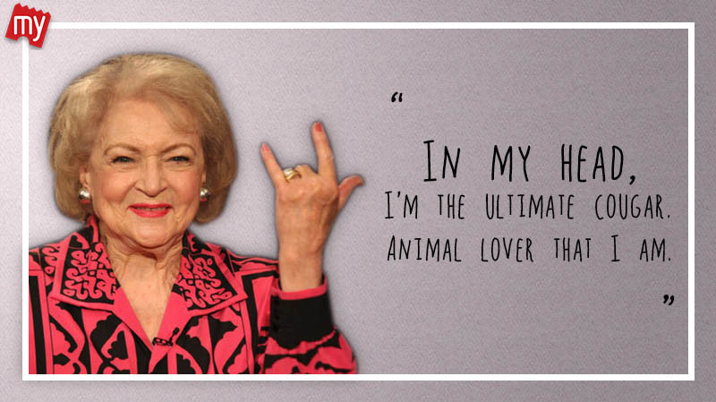 Badass Birthday Quotes  7 Quotes That Prove How Badass Betty White Is BookMyShow