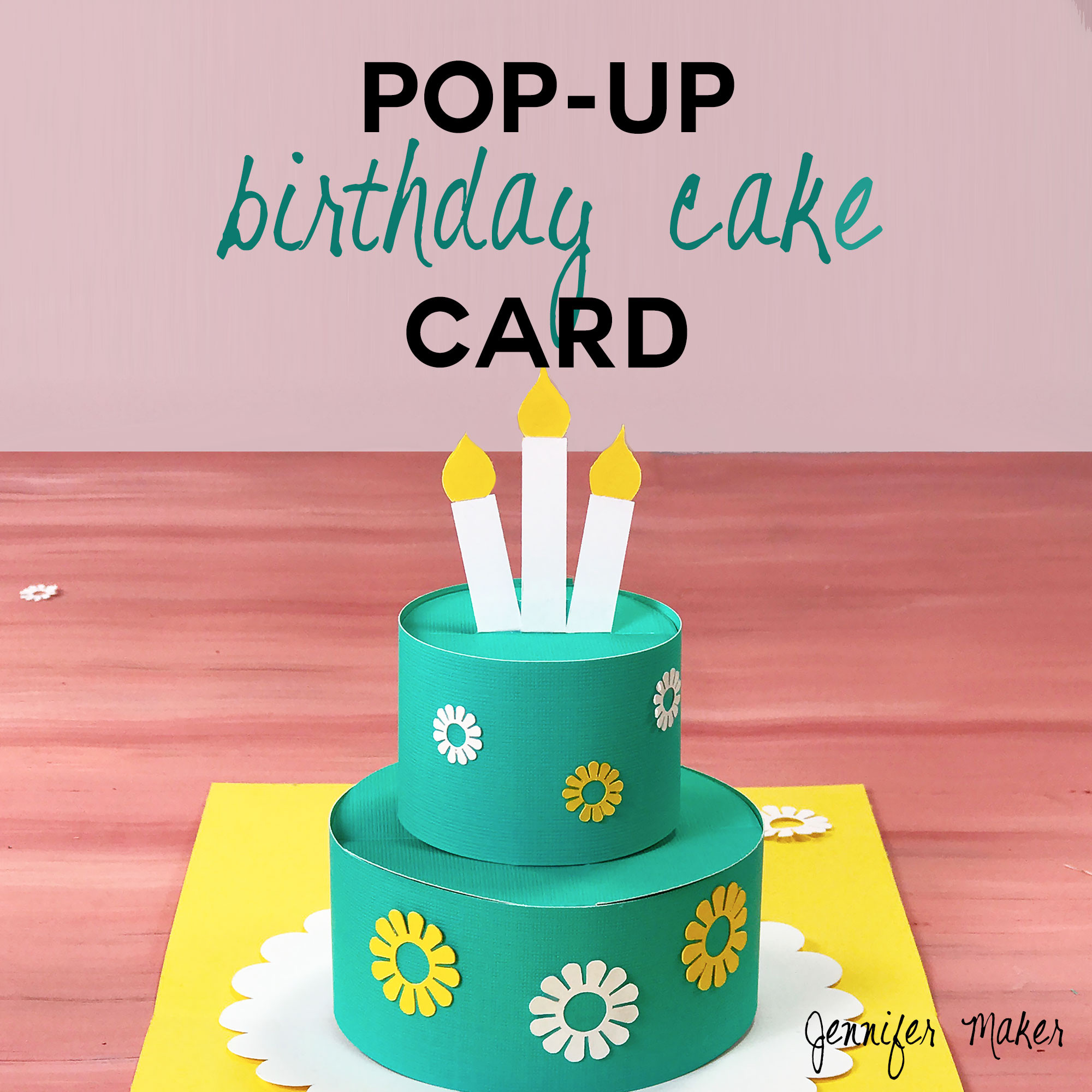Birthday Cake Cards  How to Make a Pop Up Birthday Cake Card Jennifer Maker