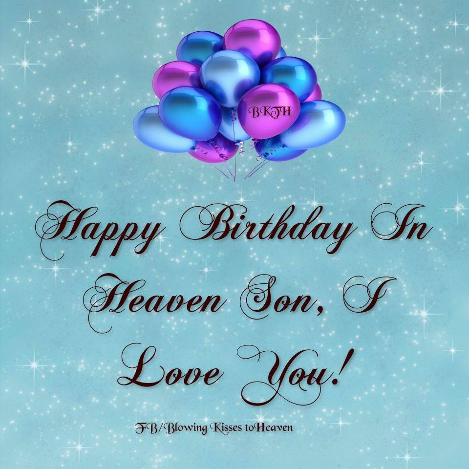 Birthday In Heaven Wishes  Happy Birthday to my son in Heaven