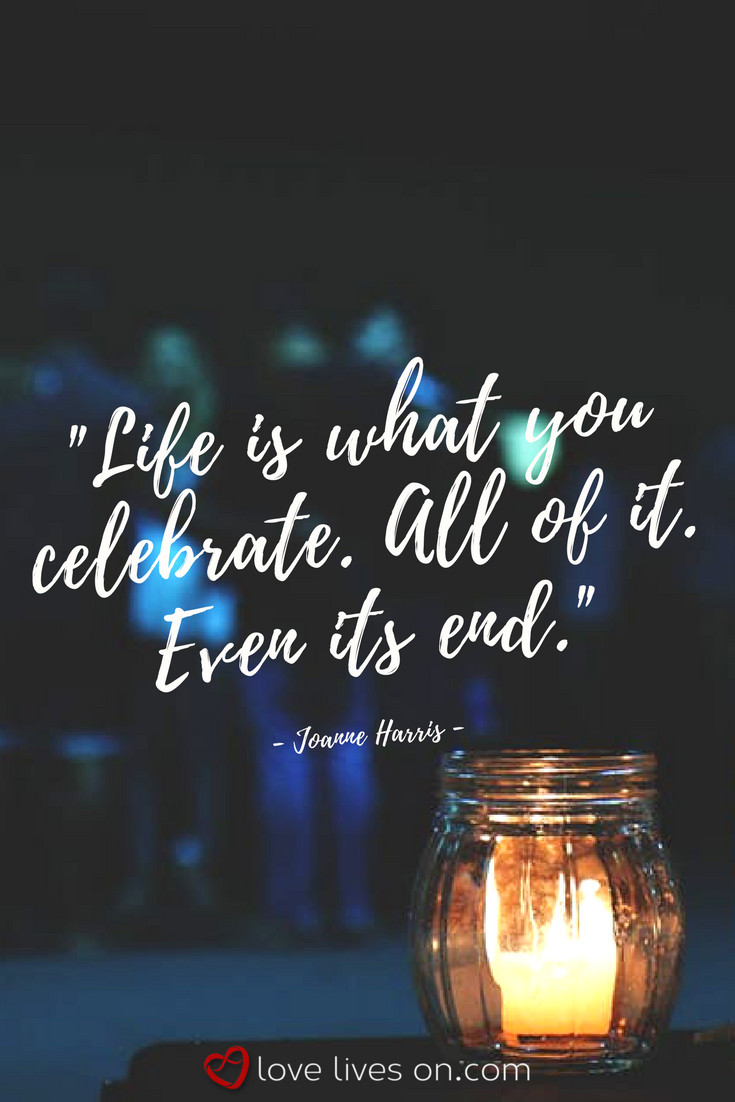 Celebration Of Life Quotes  100 Best Celebration of Life Ideas