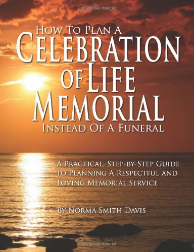 Celebration Of Life Quotes  Funeral Celebration Life Quotes QuotesGram