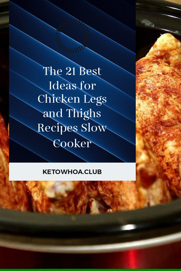 Chicken Legs Slow Cooker  The 21 Best Ideas for Chicken Legs and Thighs Recipes Slow
