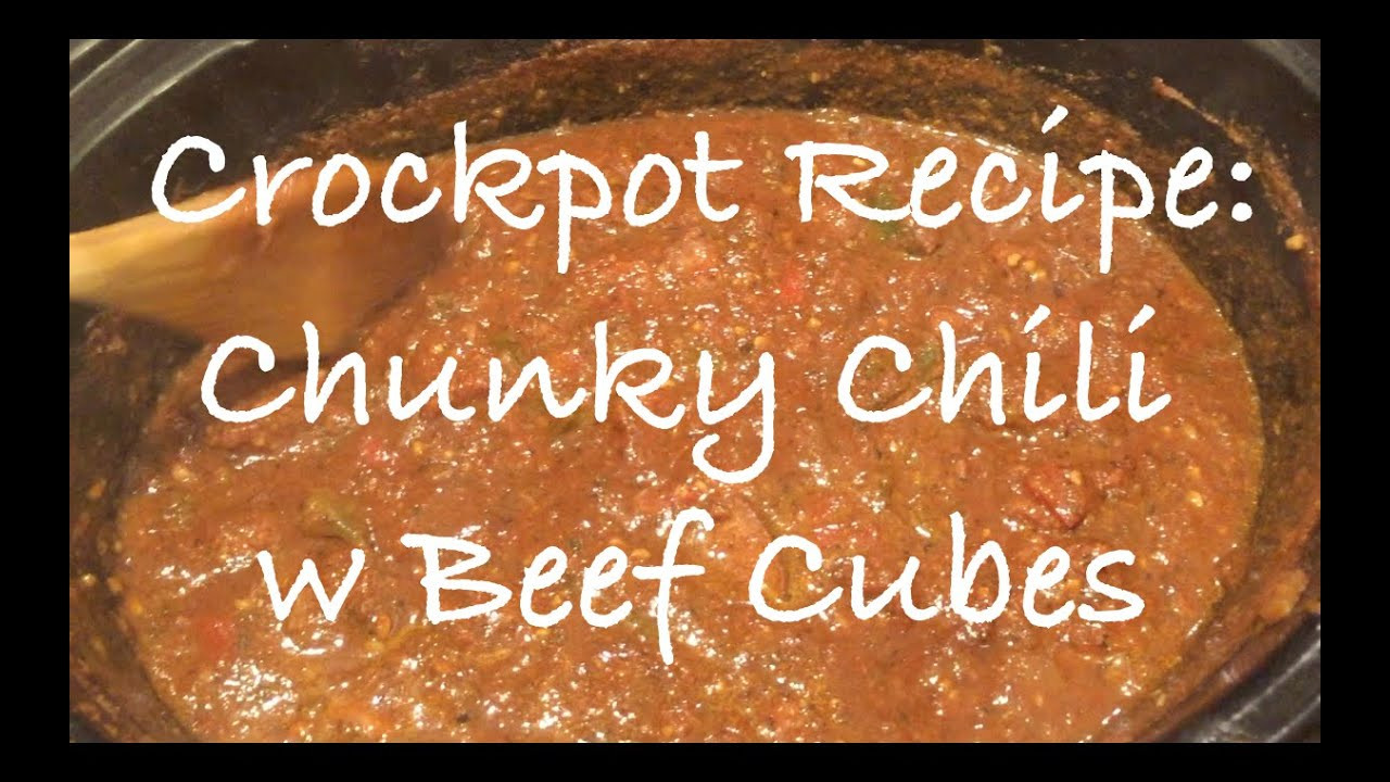 Chili With Beef Cubes  Crockpot Recipe Chunky Chili with Beef Cubes