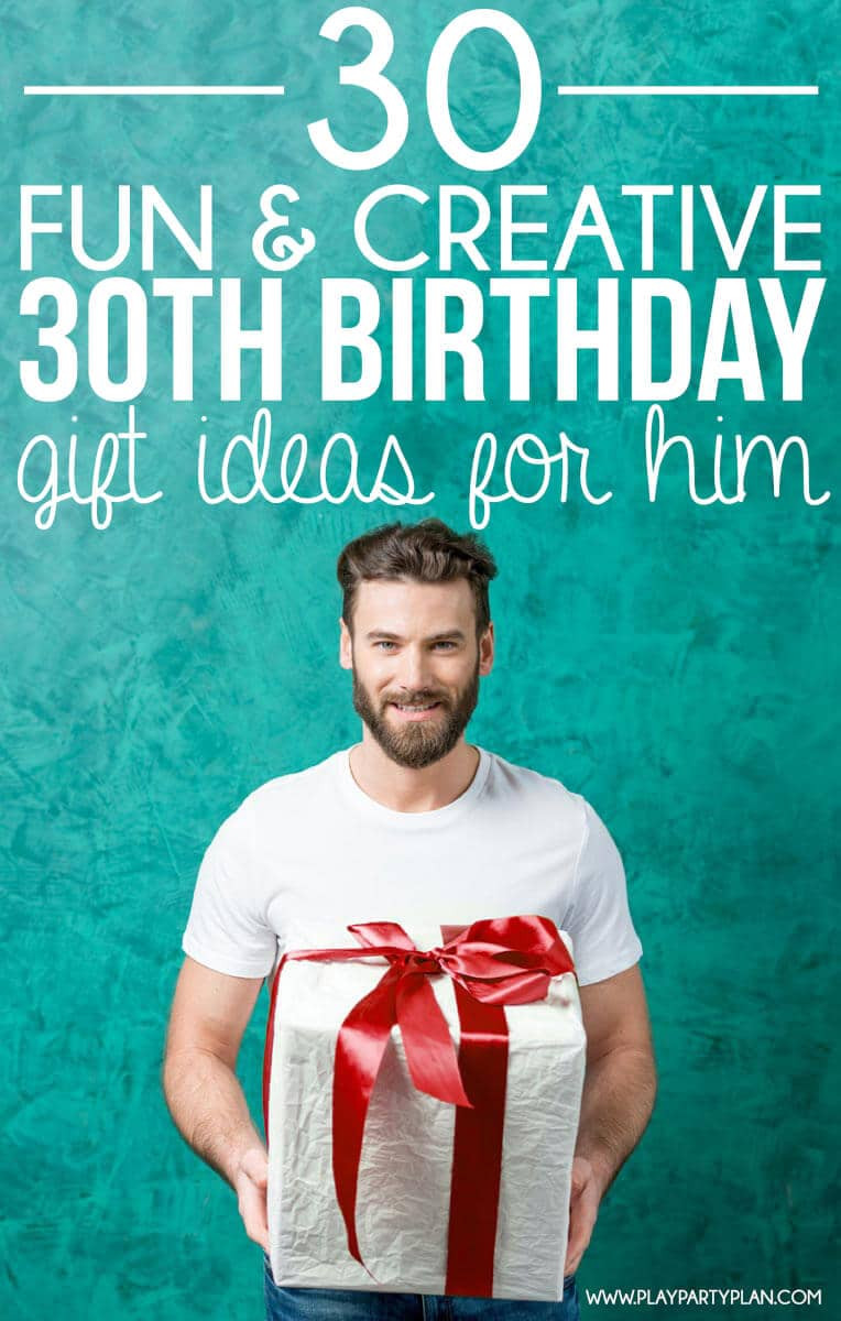 Creative 30th Birthday Gift Ideas For Him  30 Creative 30th Birthday Ideas for Him Play Party Plan