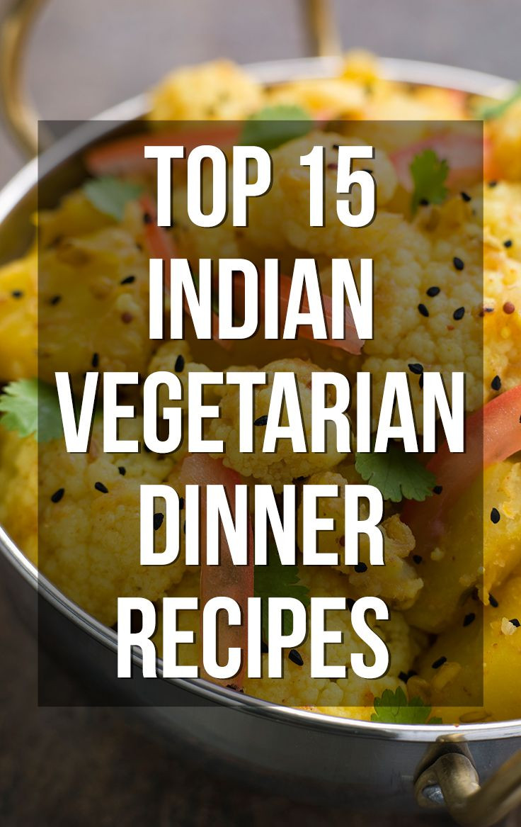 Dinner Recipes Indian Veg  15 Quick & Easy Light Indian Ve arian Dinner Recipes To