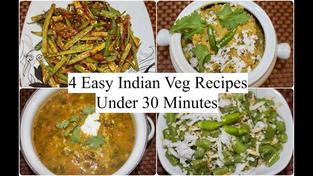 Dinner Recipes Indian Veg  4 Easy Indian Veg Recipes Under 30 minutes