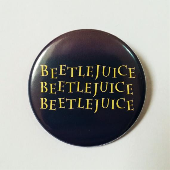 Funny Pins  Beetlejuice Quote Button Pin Badge Funny Quote Pin