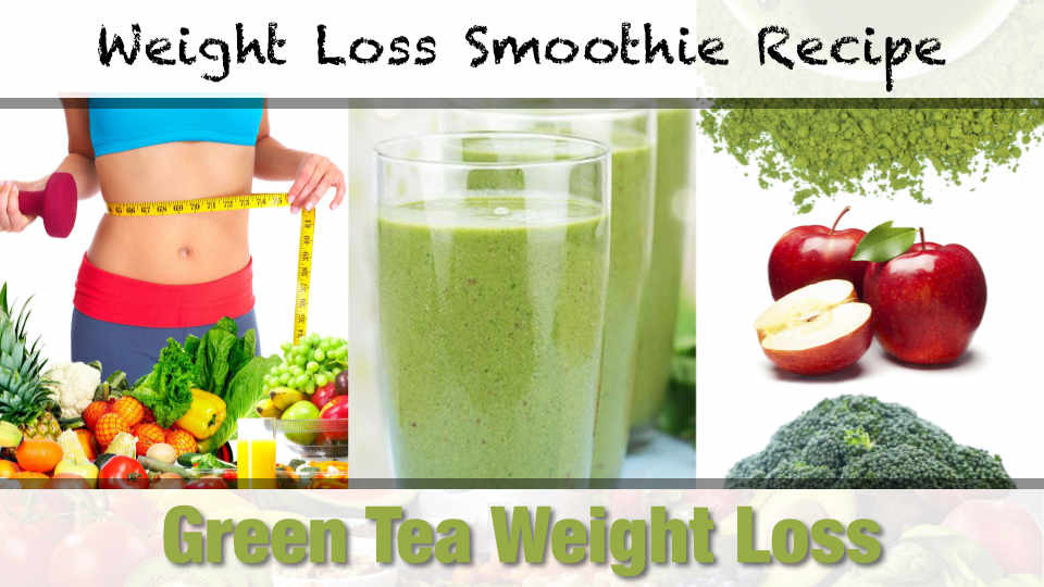 Green Tea Smoothies For Weight Loss  Green Tea Weight Loss Smoothie Recipe Make Drinks