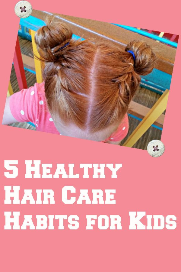 Hair Care For Kids  5 Healthy Hair Care Habits for Kids Clever Housewife