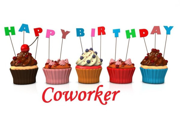 Happy Birthday Wishes To A Coworker  Birthday Wishes For Coworker