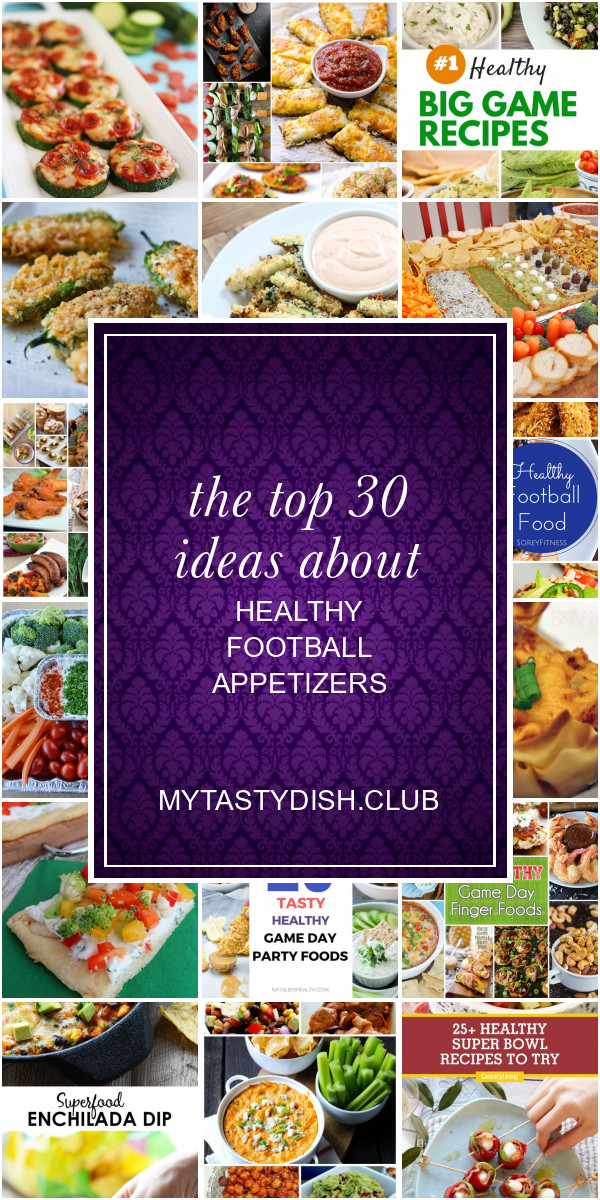 Healthy Football Appetizers  The top 30 Ideas About Healthy Football Appetizers Best