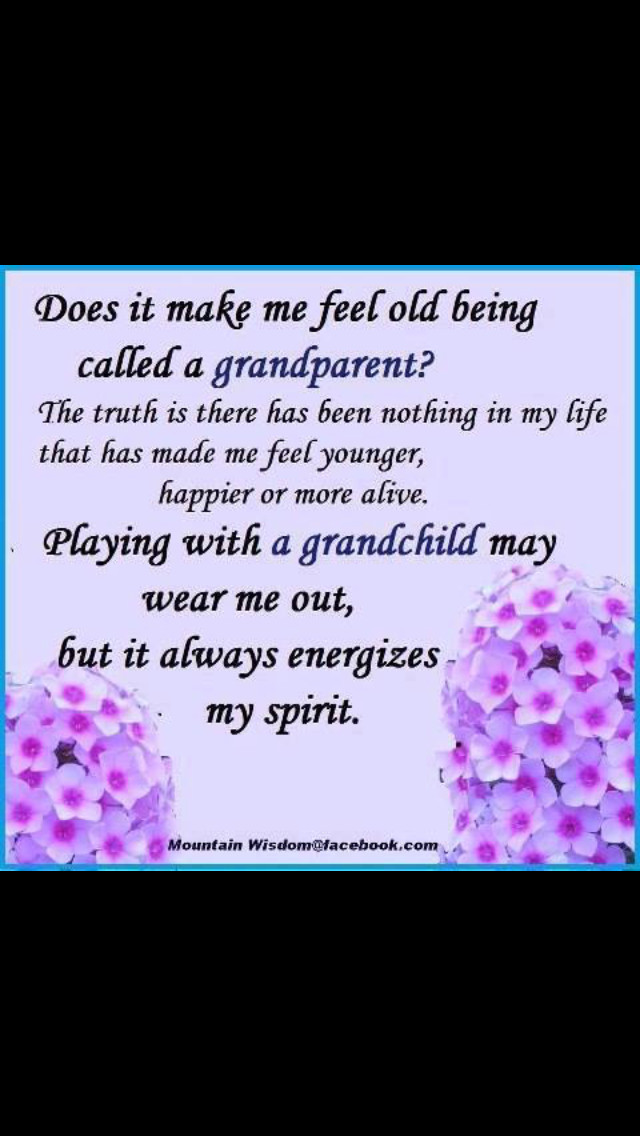 Inspirational Quotes From Grandmother To Granddaughter  Does it make you feel old being a grandparent