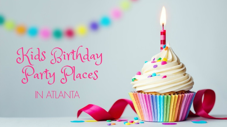 Kids Party Atlanta  50 Awesome Kids Birthday Party Places in Atlanta