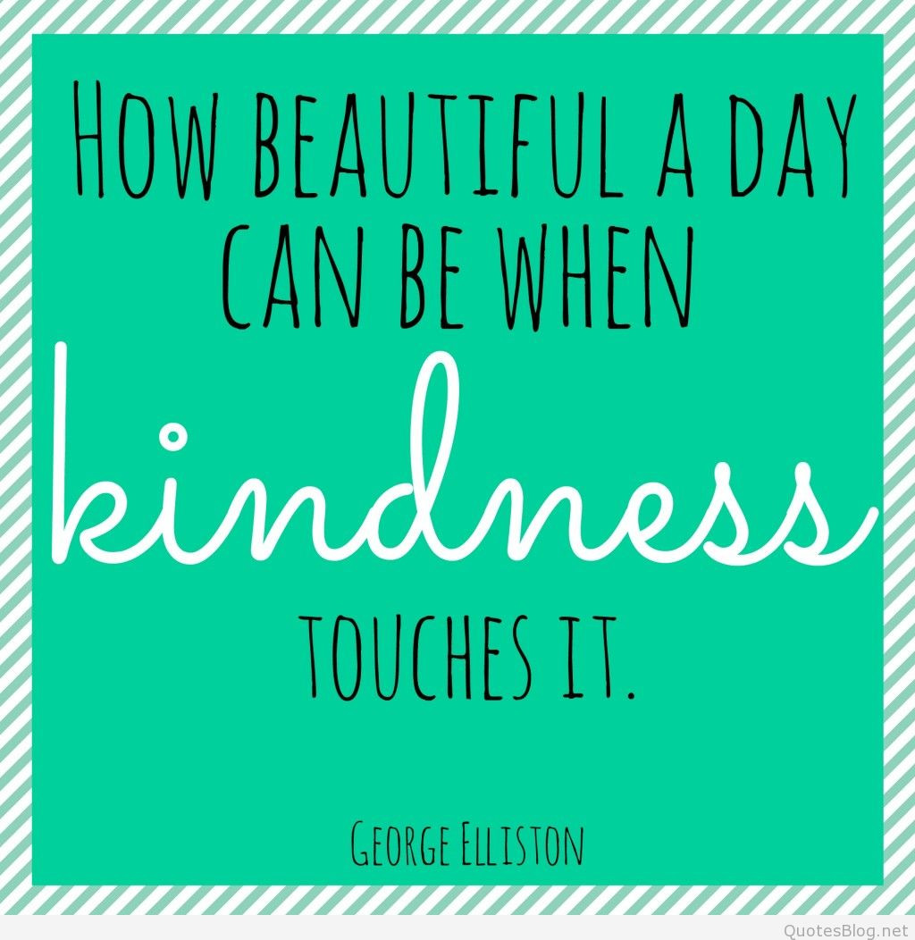 Kindness Quotes  Kindness Quotes Quotes about kindness