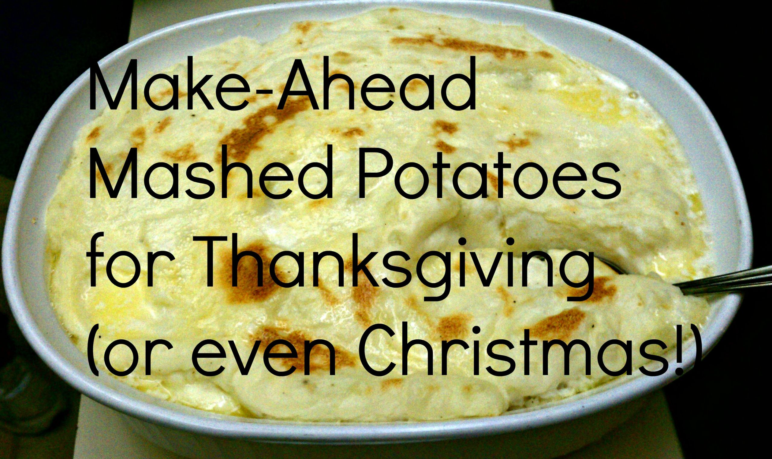 Make Ahead Mashed Potatoes Freezer  How To Freeze Mashed Potatoes Now For Thanksgiving