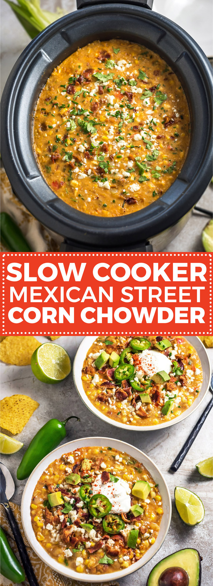 Mexican Corn Chowder  Slow Cooker Mexican Street Corn Chowder Host The Toast