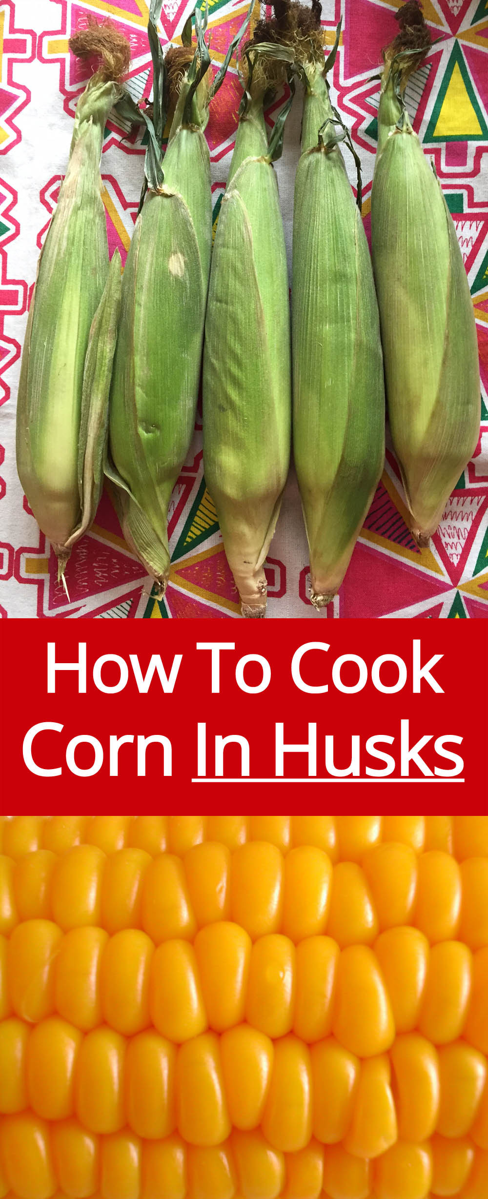 Microwave Corn On The Cob In Husk  How To Cook Corn In The Husk Microwave Grill Bake Boil