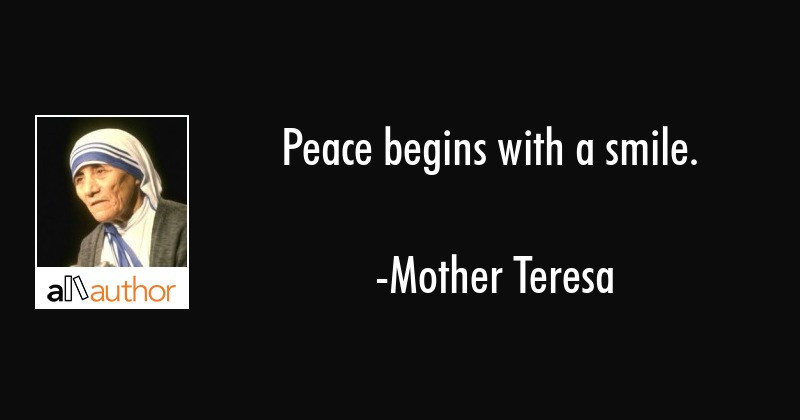 Mother Teresa Peace Quote  Peace begins with a smile Quote