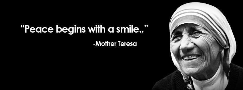 Mother Teresa Peace Quote  Peace begins with a smile – Blessed Mother Teresa