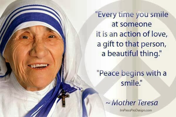 "Mother Teresa Peace Quote  ""Peace begins with a smile "" Mother Teresa"