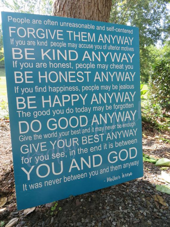 Mother Teresa Quote Be Kind Anyways  Be kind be honest be happy do good anyway Mother Teresa