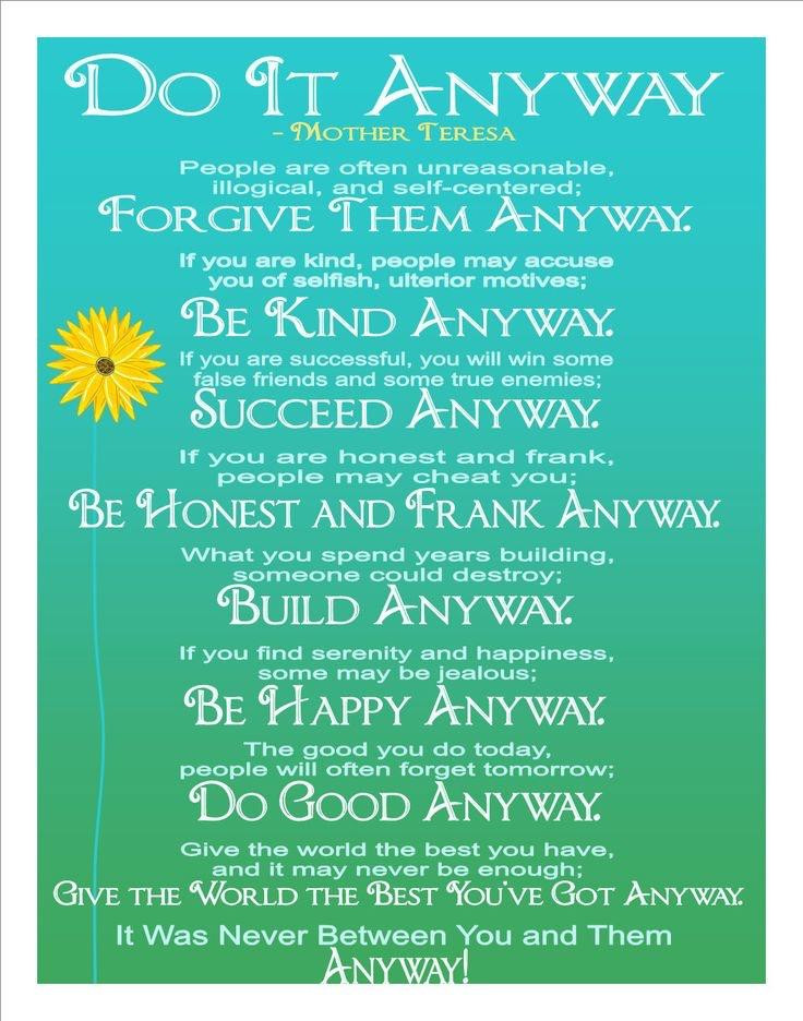 """Mother Teresa Quote Be Kind Anyways  [Image] """"Do It Anyway"""" by Mother Teresa GetMotivated"""