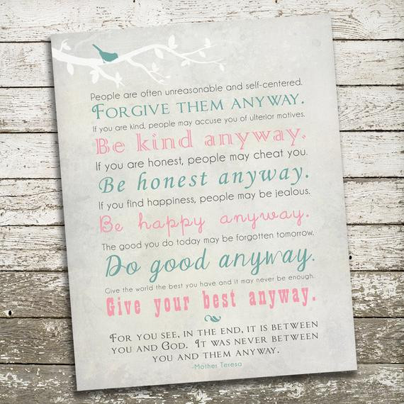 Mother Teresa Quote Be Kind Anyways  Mother Teresa Quote Gift Print Do It Anyway Forgive Them