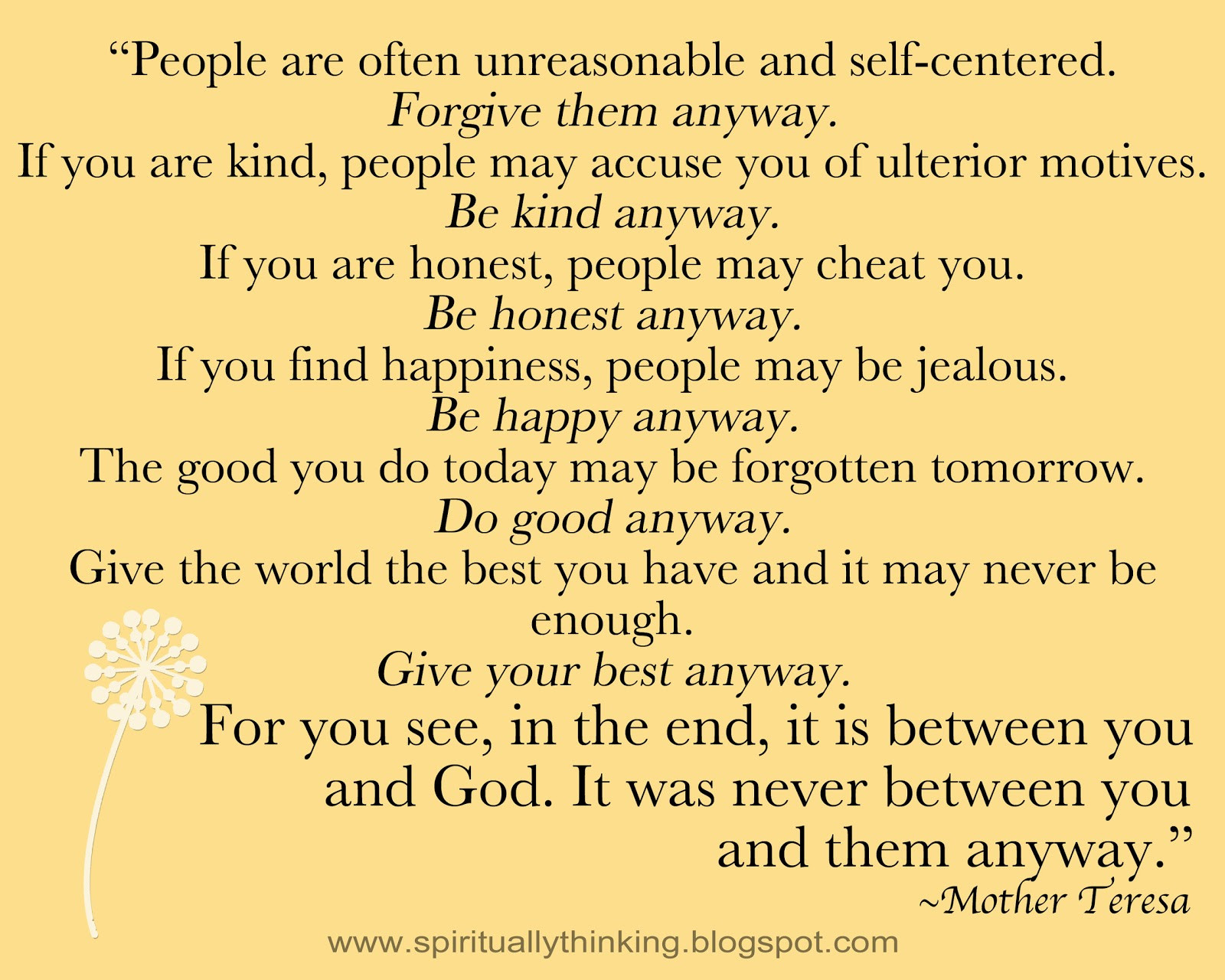 Mother Teresa Quote Be Kind Anyways  and Spiritually Speaking Do it Anyway