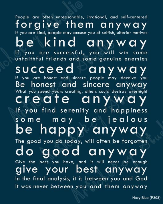 Mother Teresa Quote Be Kind Anyways  Be kind anyway Mother Teresa Love Who You Are