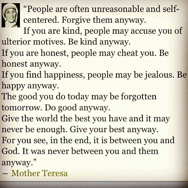 Mother Teresa Quote Be Kind Anyways  Be kind anyway Love is the Answer