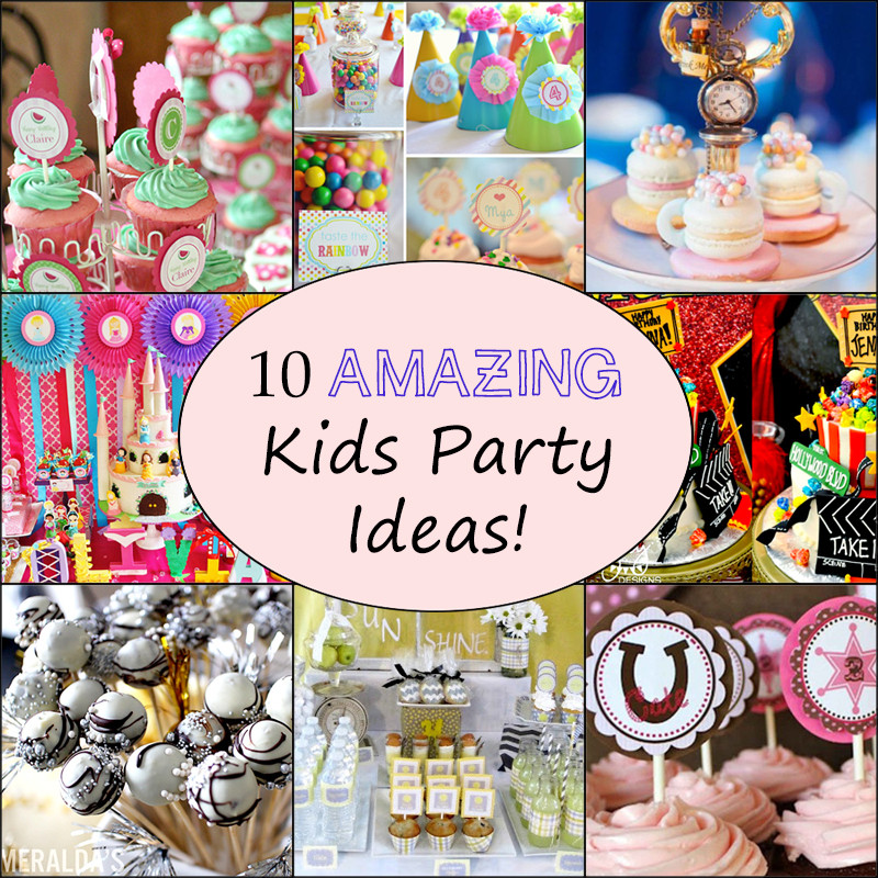 Party Theme Ideas For Kids  10 Awesome Kids Birthday Party Ideas