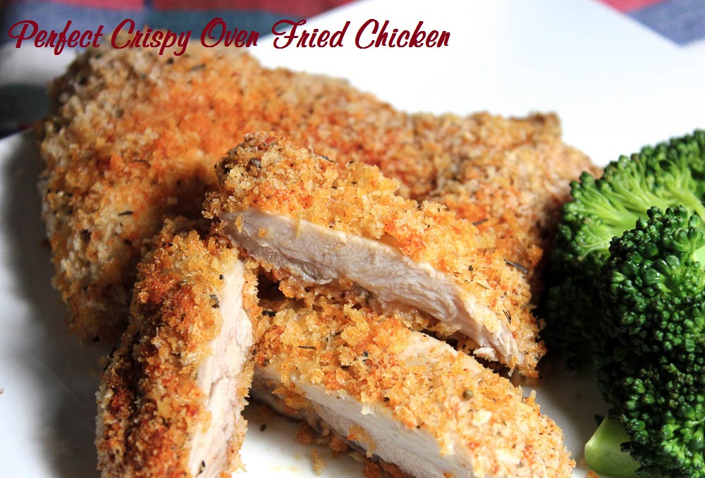 Perfect Fried Chicken  Perfect Crispy Oven Fried Chicken