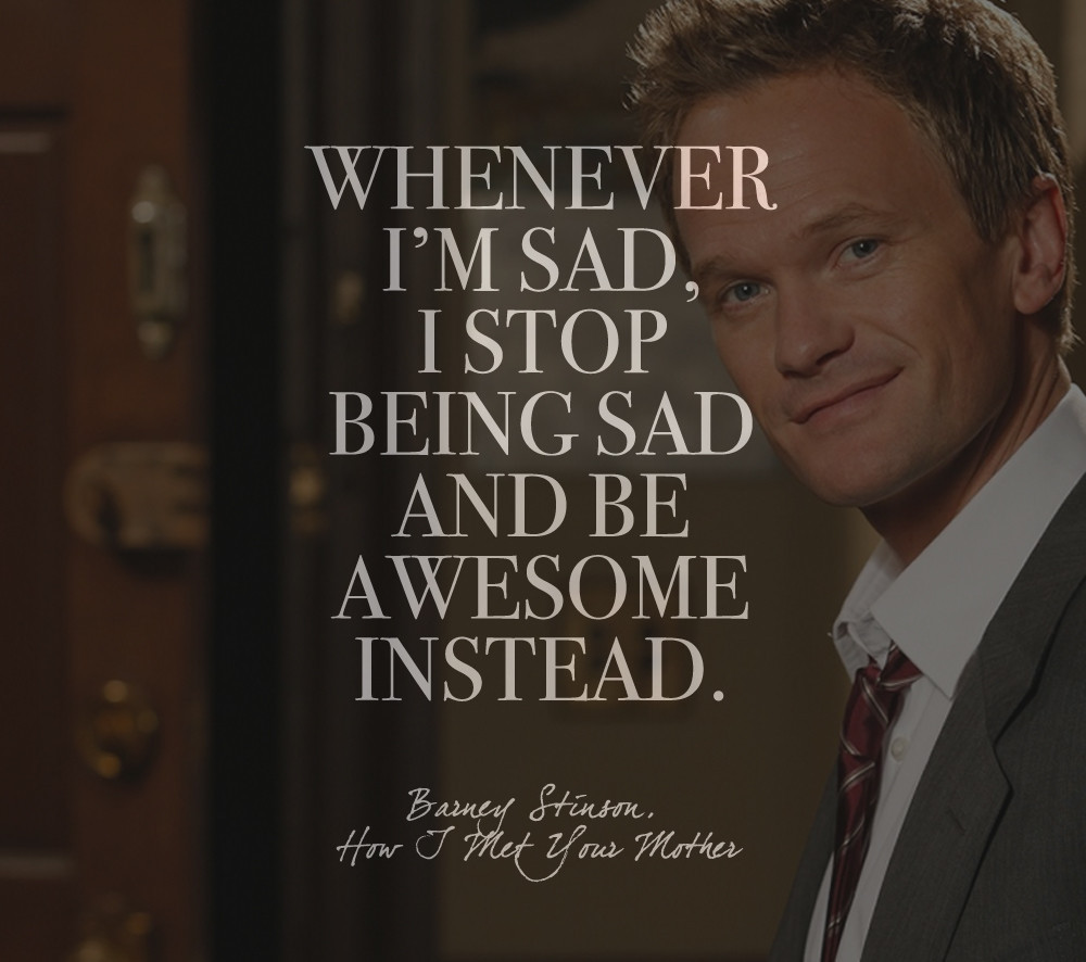 Quote From How I Met Your Mother  Words by Barney Stinson How I Met Your Mother Quotes