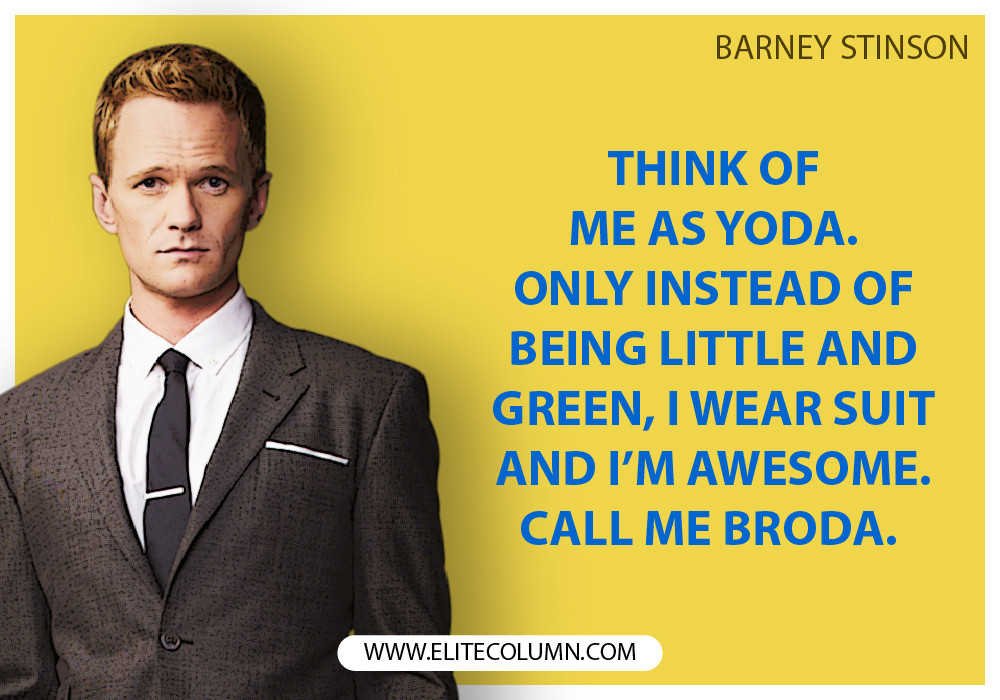 Quote From How I Met Your Mother  10 Barney Stinson Quotes from How I Met Your Mother