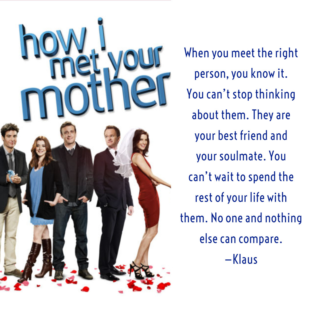 Quote From How I Met Your Mother  How I Met Your Mother Quotes Text & Image Quotes