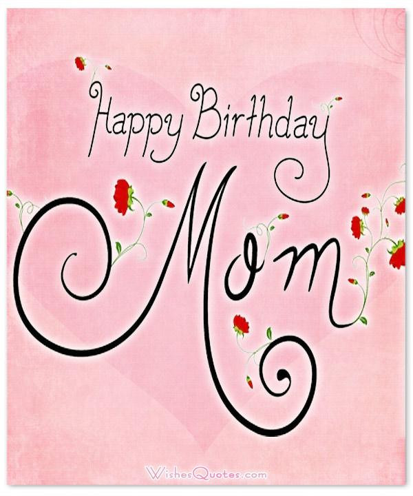 Quotes For Mothers Birthdays  Heartfelt Birthday Wishes for your Mother By WishesQuotes