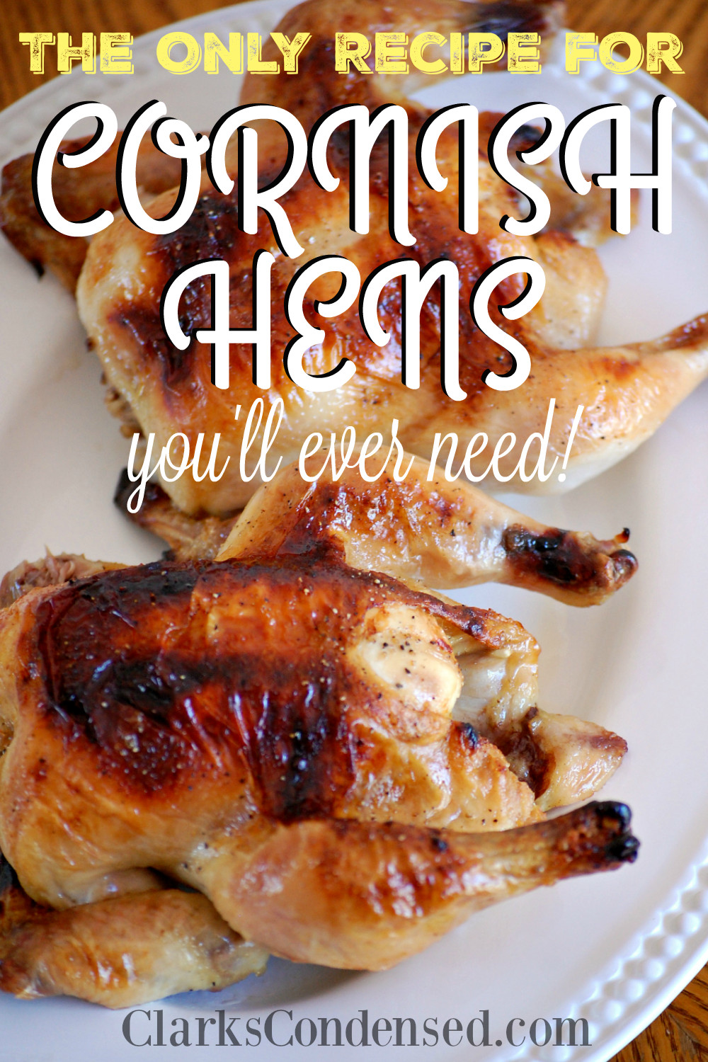 Recipe For Cornish Game Hens  The ly Recipe for Cornish Hens You Will Ever Need