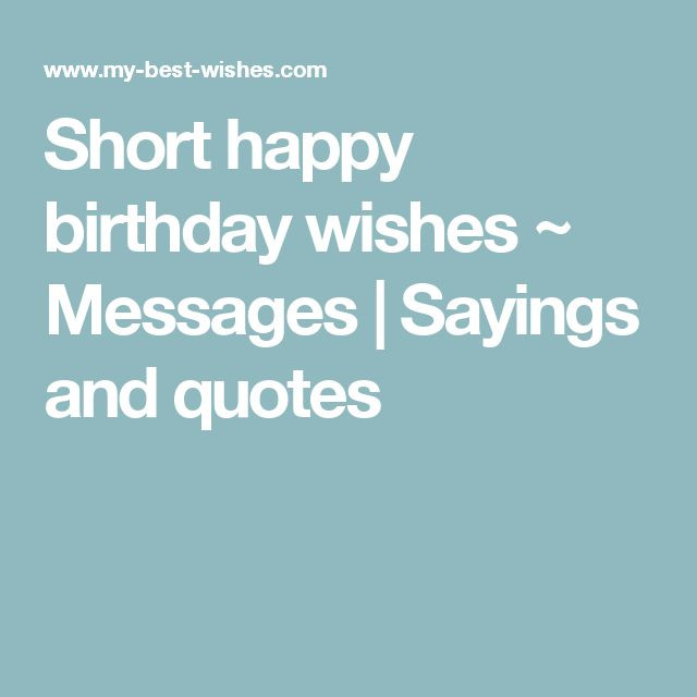 Short Birthday Quote  Short happy birthday wishes Messages