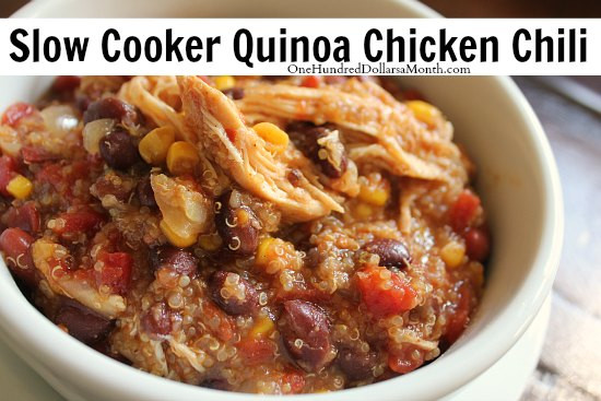 Slow Cooker Quinoa Chicken  Slow Cooker Quinoa Chicken Chili e Hundred Dollars a Month