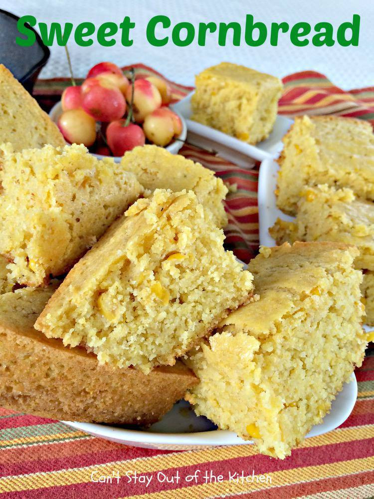 Sweet Corn Bread  Sweet Cornbread Can t Stay Out of the Kitchen