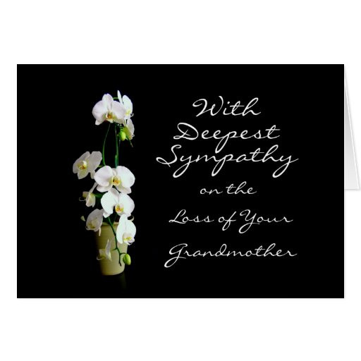 Sympathy Quotes For Loss Of Grandmother  Deepest Sympathy Grandmother White Orchids Card