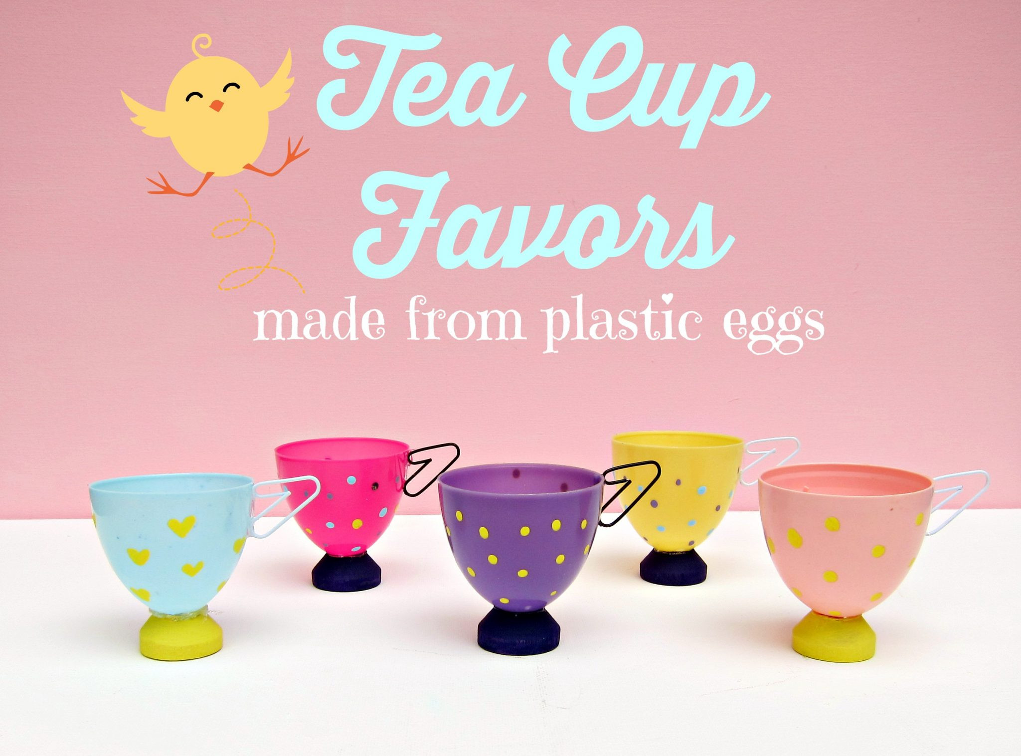 Tea Party Favors For Kids  Tea Cup Party Favors Made from Plastic Eggs Dollar Store