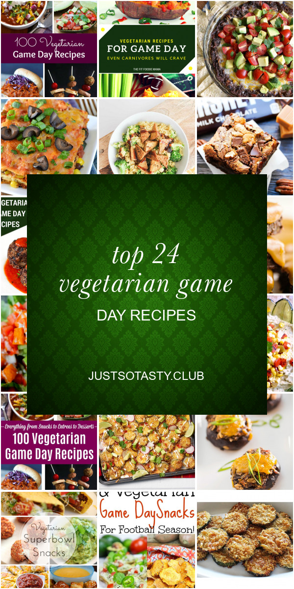 Vegetarian Game Day Recipes  Top 24 Ve arian Game Day Recipes Best Round Up Recipe