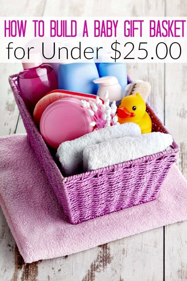 Welcome Baby Gift Ideas  How to Build a Baby Shower Gift Basket for Under $25 00