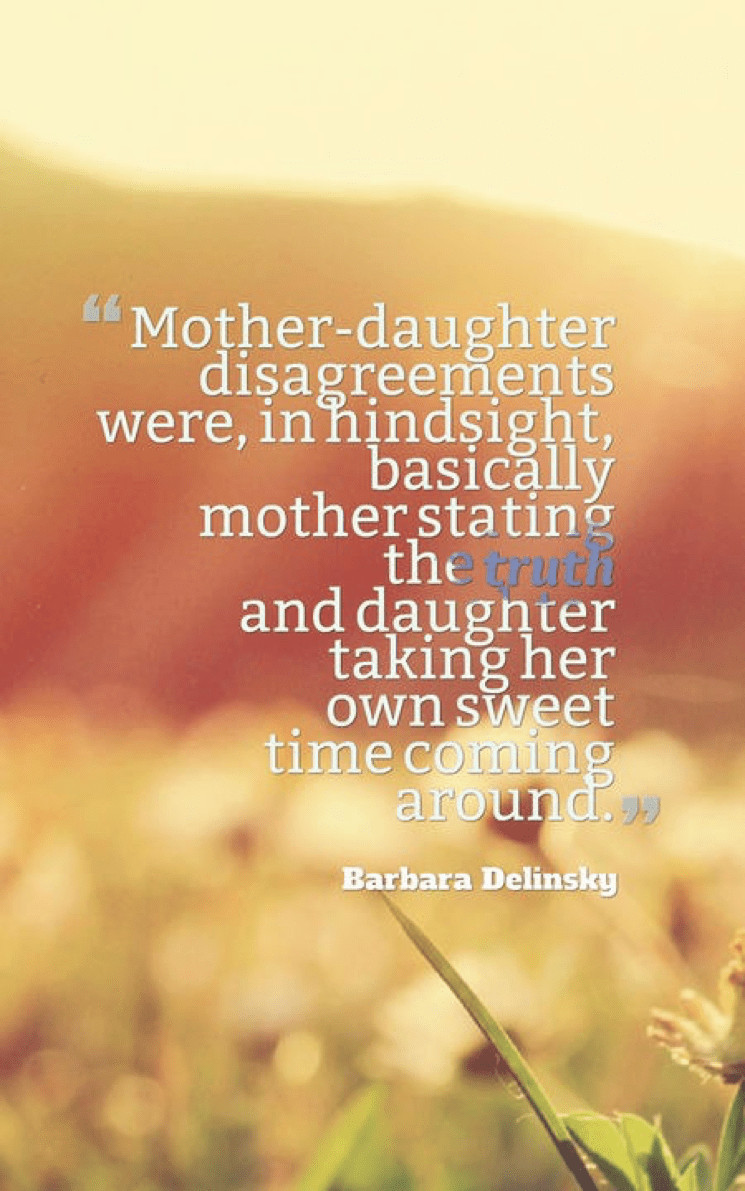 When A Daughter Hurts Her Mother Quotes  70 Mother Daughter Quotes to Warm Your Soul When You Are Apart